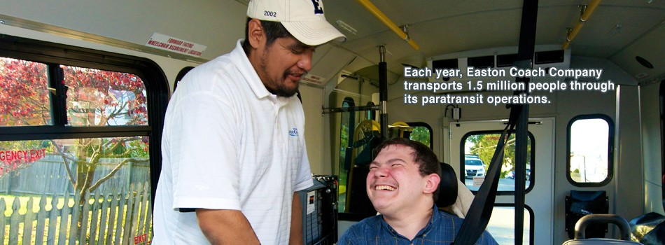 Each year, Easton Coach Company transports 1.5 million people through its paratransit operations.